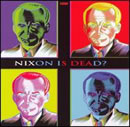 Nixon is Dead, CD $15.00 by Bruce Eisenbeil