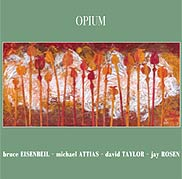 Opium Cd collaboration with Bruce Eisenbeil