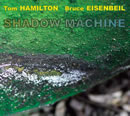 Shadow Machine CD by Bruce Eisenbeil